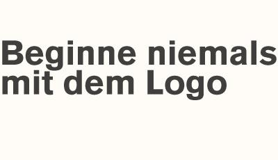 Beginne niemals mit dem Logo