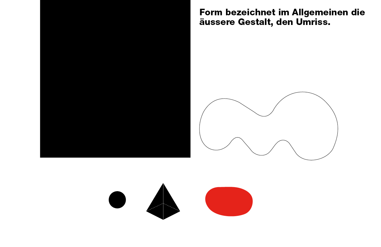 Form bezeichnet im Allgemeinen die äussere Gestalt, den Umriss. Form und Farbe