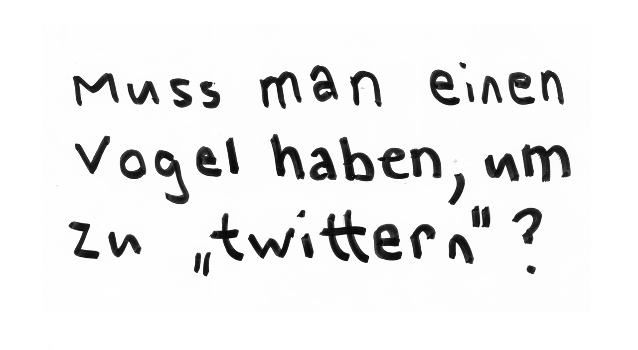"""Muss man einen Vogel haben, um zu """"twittern"""". Social media."""