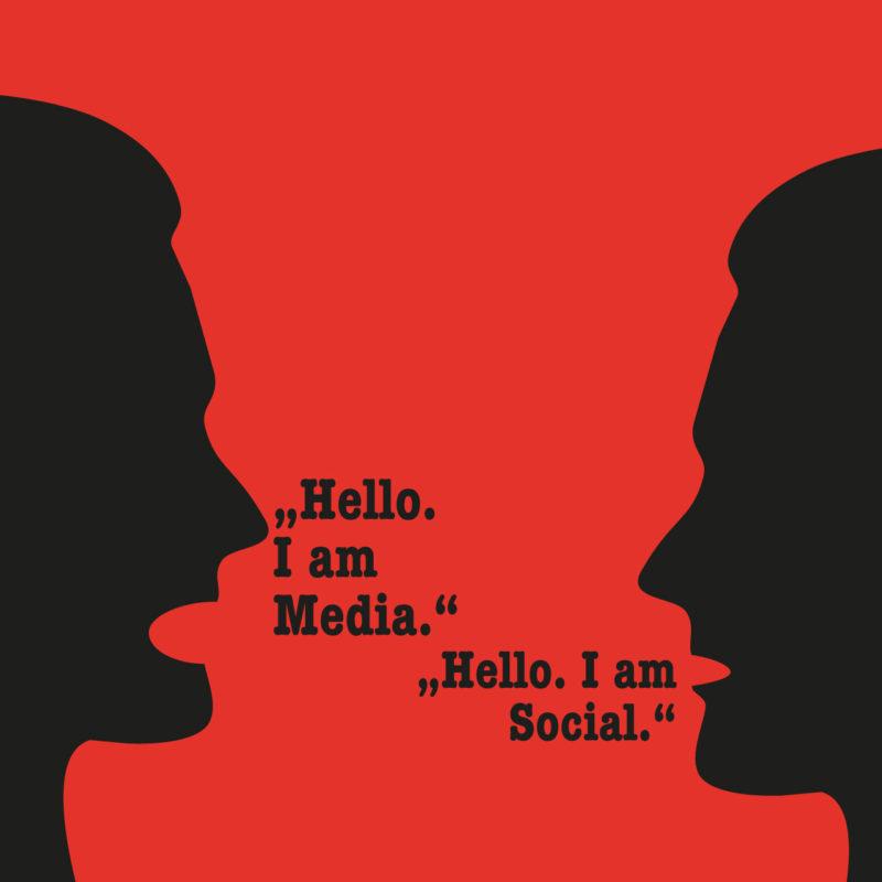 """""""Hello. I am Social."""" """"Hello. I am Media."""""""
